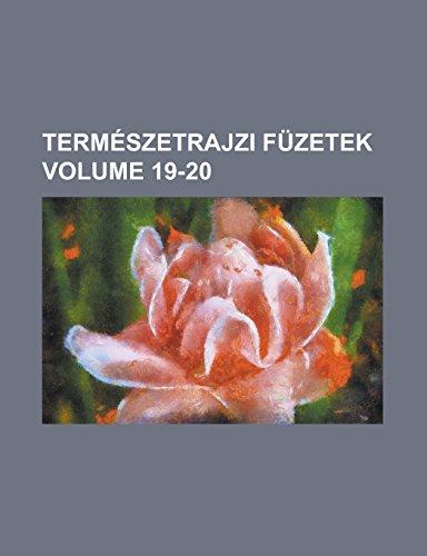 Termeszetrajzi Fuzetek Volume 19-20