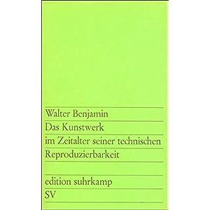Das Kunstwerk im Zeitalter seiner technischen Reproduzierbarkeit: Drei Studien zur Kunstsoziologie (