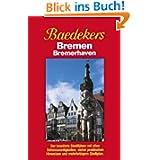 Baedeker Stadtführer, Bremen, Bremerhaven: Der bewährte Stadtführer mit allen Sehenswürdigkeiten, vielen praktischen...