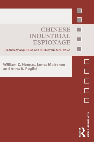 Chinese Industrial Espionage: Technology Acquisition and Military Modernisation (Asian Security Studies)