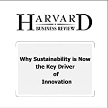 Why Sustainability is Now the Key Driver of Innovation (Harvard Business Review) (       UNABRIDGED) by Ram Nidumolu, C.K. Prahalad, M.R. Rangaswami Narrated by Todd Mundt