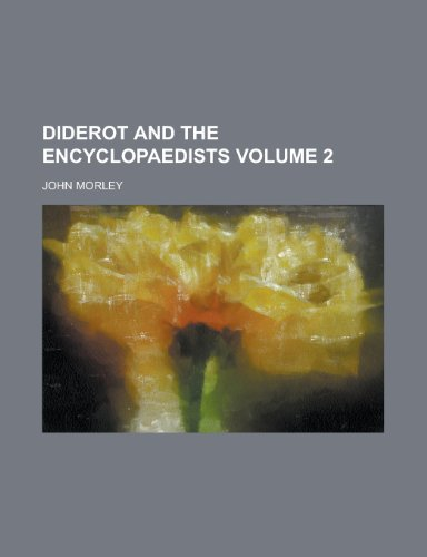 Diderot and the Encyclopaedists (Volume 1)