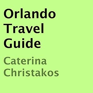 Orlando Travel Guide Audiobook