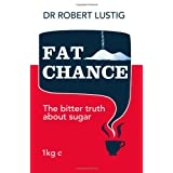 Fat Chance: The bitter truth about sugarby Dr. Robert Lustig
