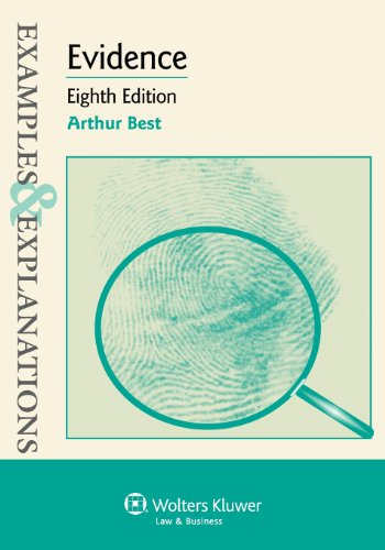Evidence: Examples & Explanations, Eighth Edition