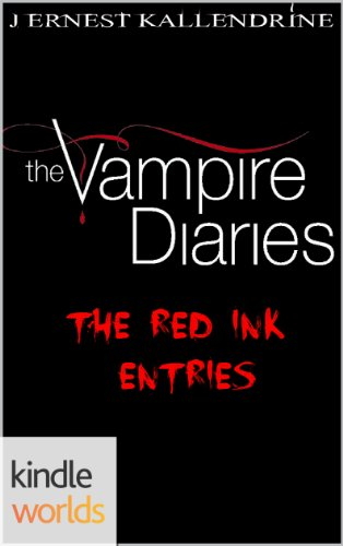 The Vampire Diaries: The Red Ink Entries (Kindle Worlds Short Story)