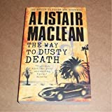 Alistair MacLean The Way to Dusty Death