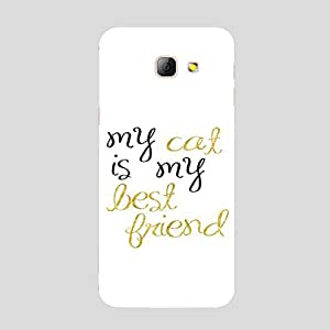 Back cover for Samsung Galaxy A7 2016 My cat is my Best Friend