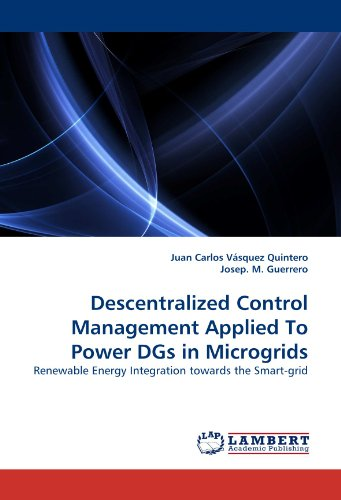 Descentralized Control Management Applied To Power DGs in Microgrids: Renewable Energy Integration towards the Smart-gri
