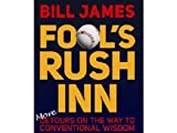img - for By Bill James Fools Rush Inn: More Detours on the Way to Conventional Wisdom book / textbook / text book