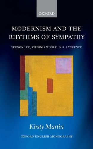 Modernism and the Rhythms of Sympathy: Vernon Lee, Virginia Woolf, D.H. Lawrence (Oxford English Monographs)