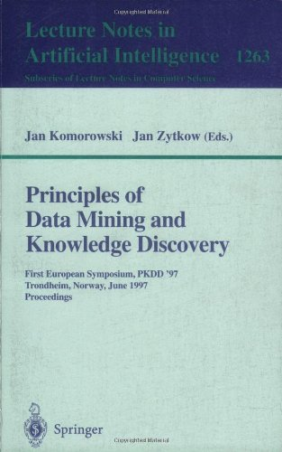 Principles Of Data Mining And Knowledge Discovery: First European Symposium, Pkdd '97, Trondheim, Norway, June 24-27, 1997 Proceedings (Lecture Notes ... / Lecture Notes In Artificial Intelligence)