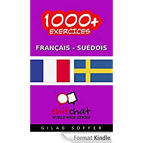 1000+ Exercices Fran�ais - Su�dois (ChitChat WorldWide) (Swedish Edition)