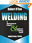 Welding: A Management Primer and Empl...