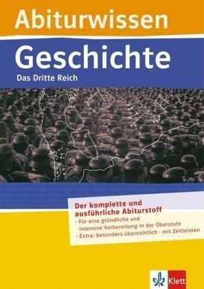 Abiturwissen Das Dritte Reich: Das dritte Reich. Prüfungsrelevanter Stoff auf den Punkt gebracht, Musterklausur, Systematische Zusammenfassungen