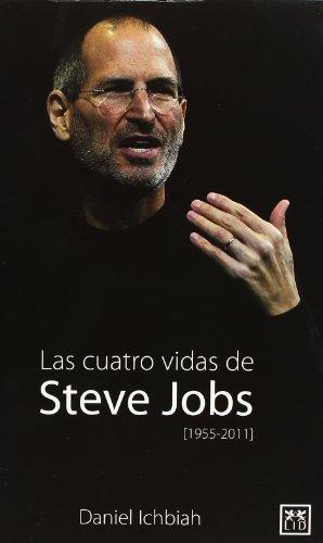 Las Las Cuatro Vidas De Steve Jobs (1955-2011) (Viva) (Spanish Edition)