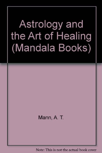 Astrology and the Art of Healing (Mandala Books)