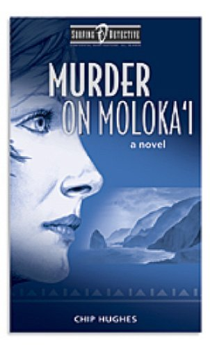 Murder on Moloka'i (Surfing Detective Mystery Series Book 1)