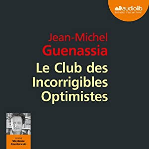 Le Club des Incorrigibles Optimistes Hörbuch