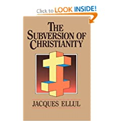 Jacques Ellul - Subversion of Christianity 41uoDtgDX5L._BO2,204,203,200_PIsitb-sticker-arrow-click,TopRight,35,-76_AA240_SH20_OU01_