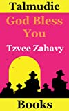 God Bless You: The Origins of Jewish Prayers and Blessings
