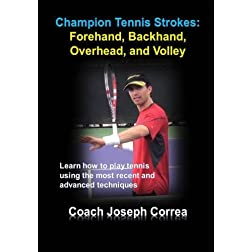 Champion Tennis Strokes: Forehand, Backhand, Overhead, and Volley