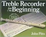 Treble Recorder from the Beginning John Pitts