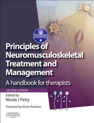 [(Principles of Neuromusculoskeletal Treatment and Management: A Handbook for Therapists)] [Author: Nicola J. Petty] published on (August, 2012)
