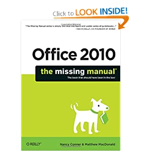 Office 2010: The Missing Manual Nancy Conner and Matthew MacDonald