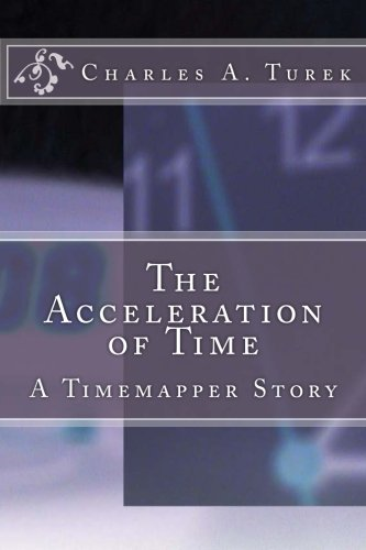 The Acceleration of Time: A Timemapper Story PDF