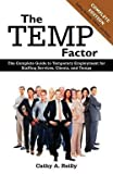 img - for The Temp Factor : The Complete Guide to Temporary Employment for Staffing Services, Clients, and Temps (Paperback)--by Cathy Reilly [2012 Edition] book / textbook / text book