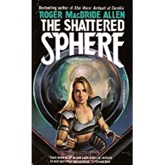 The Shattered Sphere by Roger MacBride Allen
