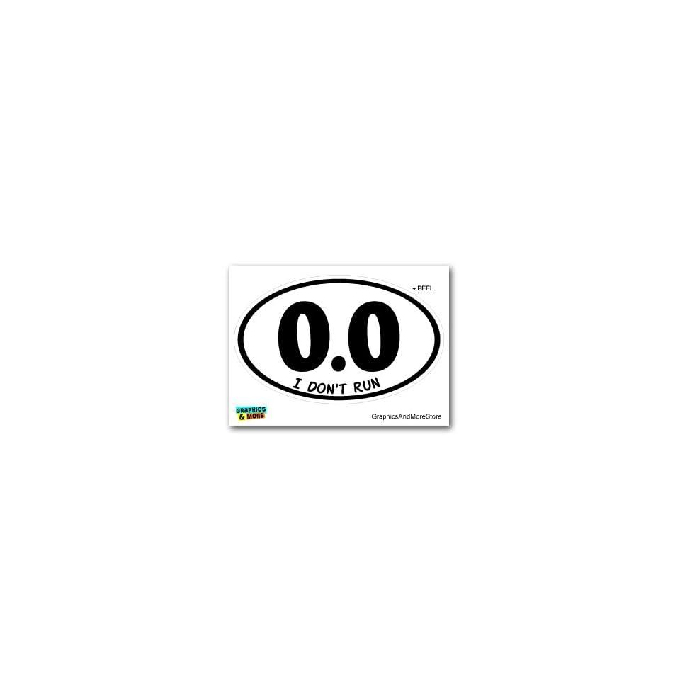 0.0 I Don't Run   Anti Marathon Lazy Jogging   Window Bumper Locker Sticker Automotive
