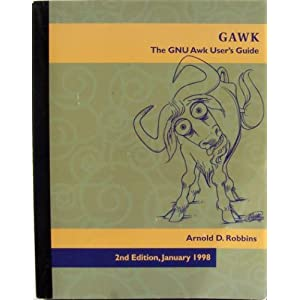 A user's guide for GNU AWK Arnold D. Robbins