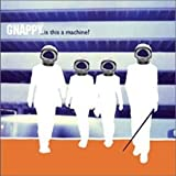 Is This a Machine by Gnappy (2003-09-09)
