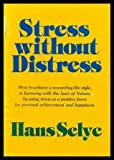 img - for Stress Without Distress Hardcover - June, 1974 book / textbook / text book