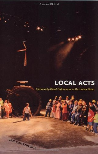Local Acts: Community-Based Performance in the United...
