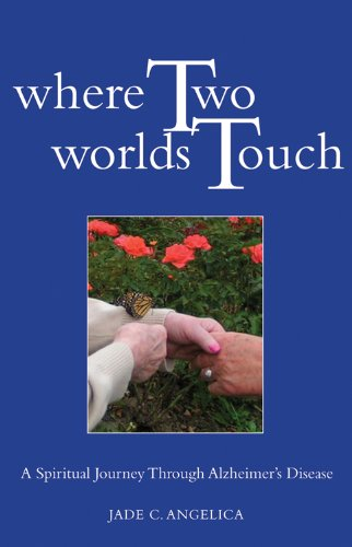 where-two-worlds-touch-a-spiritual-journey-through-alzheimers-disease