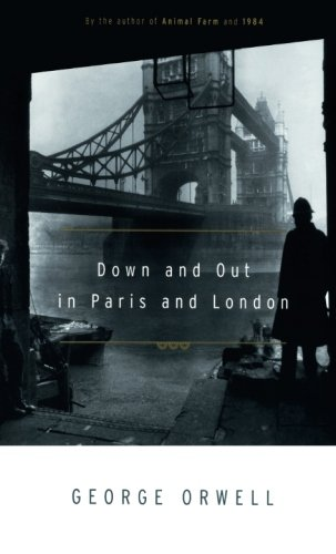 the plight of the poor in down and out in paris and london by george orwell George orwell 1903-1950  yet objective , observer of the working-class poor: down and out in paris and london  powerpoint slideshow about 'marrakech (1939)'.