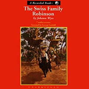 The Swiss Family Robinson | [Johann Wyss]