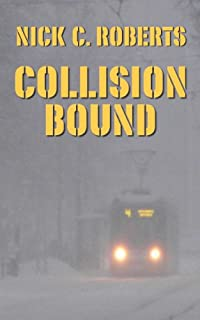 (FREE on 3/20) Collision Bound by Nick C. Roberts - http://eBooksHabit.com