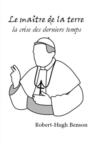 le-maitre-de-la-terre-la-crise-des-derniers-temps-french-edition