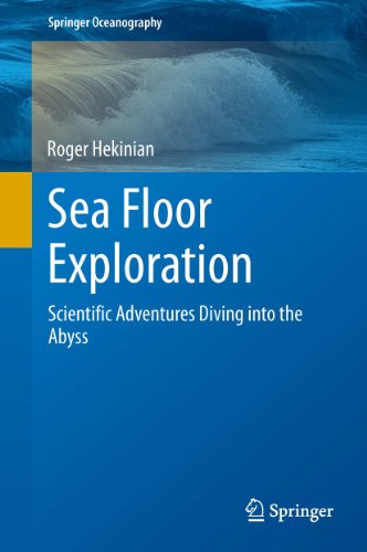 Roger Hekinian - Sea Floor Exploration: Scientific Adventures Diving into the Abyss (Springer Oceanography)