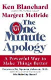 img - for Kenneth H. Blanchard: The One Minute Apology : A Powerful Way to Make Things Better (Hardcover); 2003 Edition book / textbook / text book