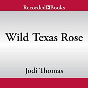Wild Texas Rose | [Jodi Thomas]