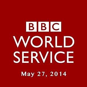 BBC Newshour, May 27, 2014