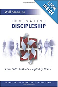 Innovating Discipleship: Four Paths To Real Discipleship Results (Church Unique Intentional Leader Series) (Volume 1)
