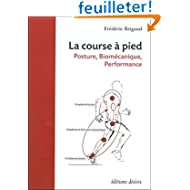 La Course a Pied - Posture, Biomecanique, Performance