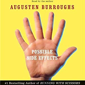 Possible Side Effects | [Augusten Burroughs]