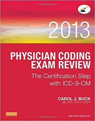 Physician Coding Exam Review 2013: The Certification Step with ICD-9-CM, 1e
